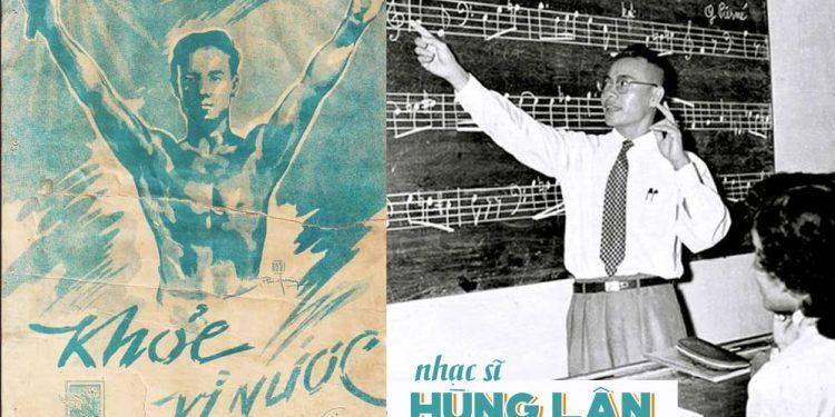 Cuộc đời và sự nghiệp của nhạc sĩ Hùng Lân – Tác giả của Khỏe Vì Nước, Việt Nam Minh Châu Trời Đông, Đêm Thánh Vô Cùng…