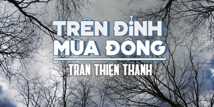 """Ca khúc """"Trên Đỉnh Mùa Đông"""" của nhạc sĩ Trần Thiện Thanh – """"Cho anh một lần, anh được gì không, em còn gì không…"""""""